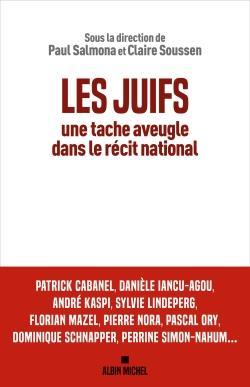 LES JUIFS, UNE TACHE AVEUGLE DANS LE RECIT NATIONAL