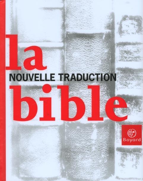 LA BIBLE - NOUVELLE TRADUCTION