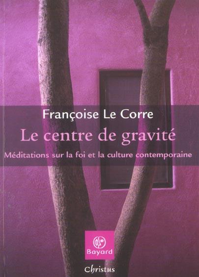 CENTRE DE GRAVITE MEDITATIONS SUR LA FOI