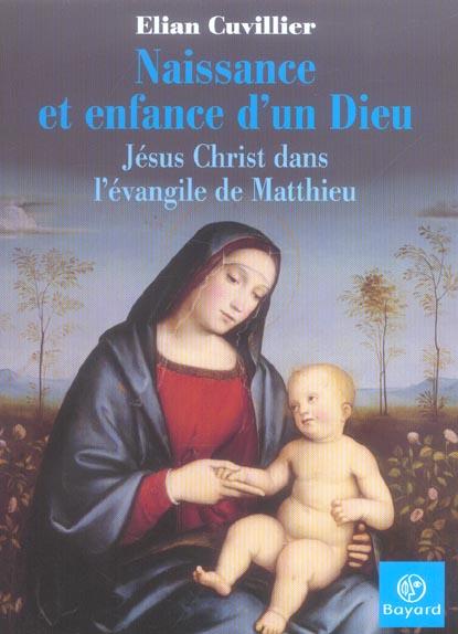 NAISSANCE ET ENFANCE D'UN DIEU. JC DANS L'EVANGILE MATTHIEU