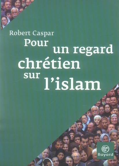POUR UN REGARD CHRETIEN SUR L'ISLAM