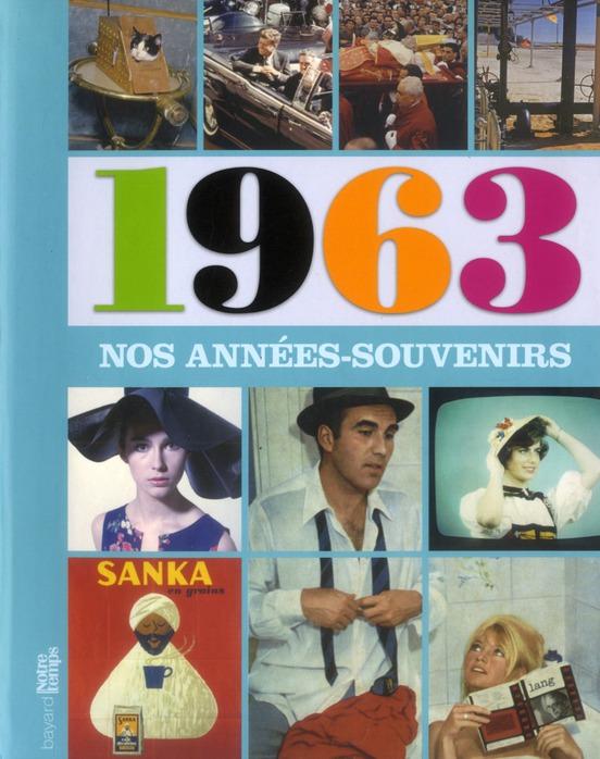 NOS ANNEES-SOUVENIRS 1963
