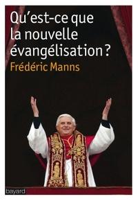 QU'EST-CE QUE LA NOUVELLE EVANGELISATION ?