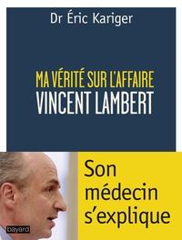 MA VERITE SUR L'AFFAIRE LAMBERT