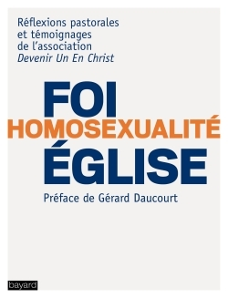 FOI - HOMOSEXUALITE - EGLISE - QUI SUIS-JE POUR JUGER ?