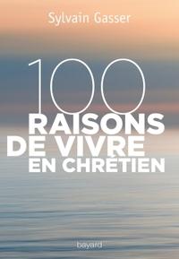 100 RAISONS DE VIVRE EN CHRETIEN