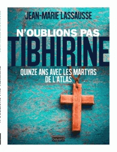 N'OUBLIONS PAS TIBHIRINE !