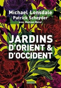 JARDINS D'ORIENT ET D'OCCIDENT
