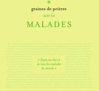 GRAINES DE PRIERES : AVEC LES MALADES