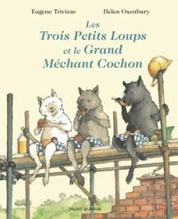 LES TROIS PETITS LOUPS ET LE GRAND MECHANT COCHON
