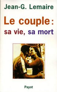 LE COUPLE : SA VIE, SA MORT