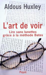 L'ART DE VOIR - LIRE SANS LUNETTES GRACE A LA METHODE BATES