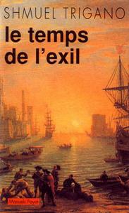 TEMPS DE L'EXIL (LE)