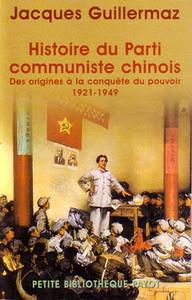 HISTOIRE DU PARTI COMMUNISTE CHINOIS DES ORIGINES A LA CONQUETE DU POUVOIR, 1921-1949