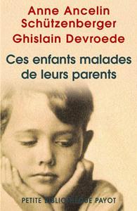 CES ENFANTS MALADES DE LEURS PARENTS - PBP N 565-1ERE ED