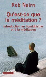 QU'EST-CE QUE LA MEDITATION ? INTRODUCTION AU BOUDDHISME ET A LA MEDITATION