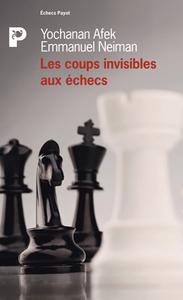 COUPS INVISIBLES AUX ECHECS (LES)