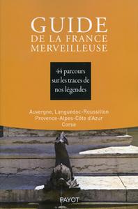 GUIDE DE LA FRANCE MERVEILLEUSE : AUVERGNE, LANGUEDOC-ROUSSILLON, ... - PROVENCE-ALPES-COTE D'AZUR,