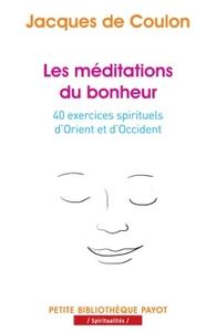 LES MEDITATIONS DU BONHEUR - PBP N 958 - 40 EXERCICES SPIRITUELS D'ORIENT ET D'OCCIDENT