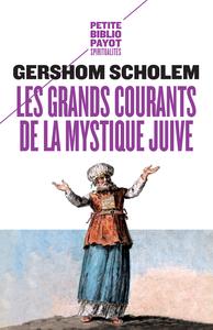 LES GRANDS COURANTS DE LA MYSTIQUE JUIVE - PBP N 962
