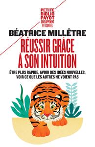 REUSSIR GRACE A SON INTUITION - ETRE PLUS RAPIDE, AVOIR DES IDEES NOUVELLES, VOIR CE QUE LES AUTRES