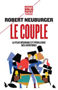 COUPLE (LE) - LA PLUS DESIRABLE ET PERILLEUSE DES AVENTURES