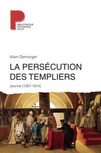 LA PERSECUTION DES TEMPLIERS JOURNAL, 1305-1314