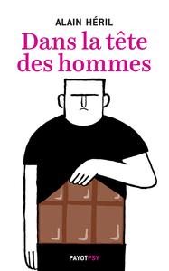 DANS LA TETE DES HOMMES.