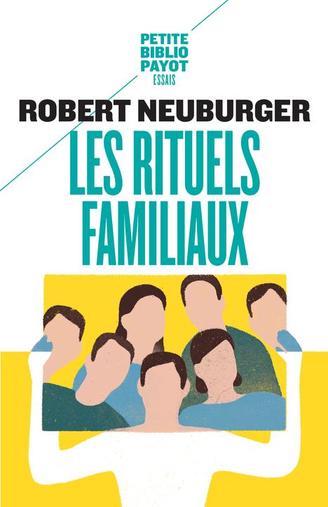 LES RITUELS FAMILIAUX.(NE REVUE ET AUGMENTEE)