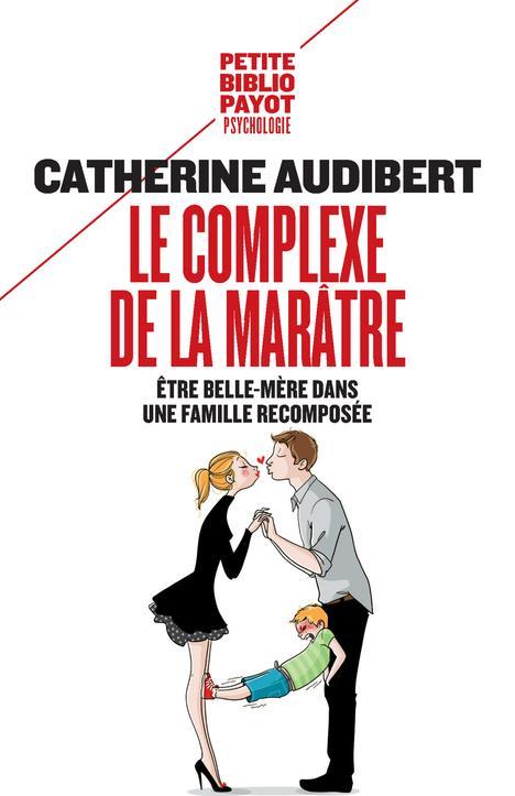 LE COMPLEXE DE LA MARATRE - ETRE BELLE-MERE DANS UNE FAMILLE RECOMPOSEE