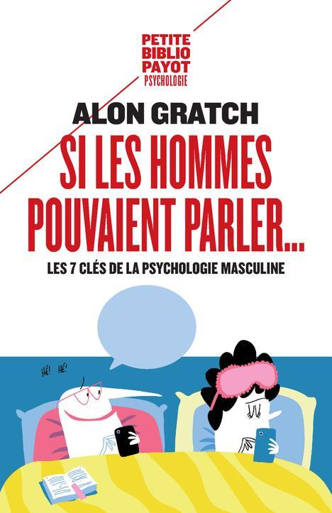SI LES HOMMES POUVAIENT PARLER... - LES 7 CLES DE LA PSYCHOLOGIE MASCULINE