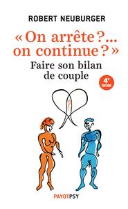 ON ARRETE ?... ON CONTINUE ? - FAIRE SON BILAN DE COUPLE