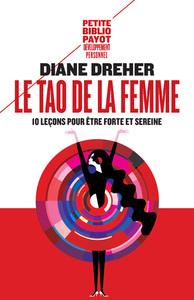LE TAO DE LA FEMME (NE) - DIX LECONS POUR ETRE FORTE ET SEREINE