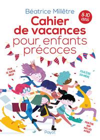 CAHIER DE VACANCES POUR ENFANTS PRECOCES - HUIT SEMAINES POUR RECUPERER DE LA CONFIANCE EN SOI ET SE