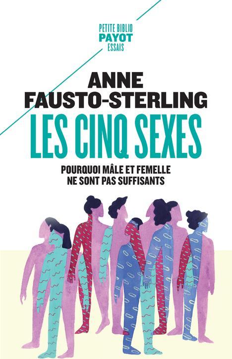 LES CINQ SEXES - POURQUOI MALE ET FEMELLE NE SONT PAS SUFFISANTS