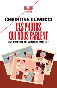 CES PHOTOS QUI NOUS PARLENT - UNE RELECTURE DE LA MEMOIRE FAMILIALE