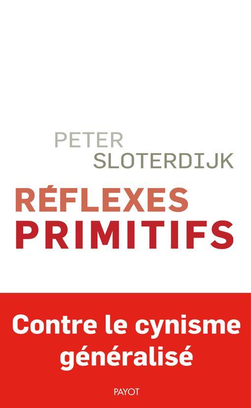 REFLEXES PRIMITIFS - CONSIDERATIONS PSYCHOPOLITIQUES SUR LES INQUIETUDES EUROPEENNES