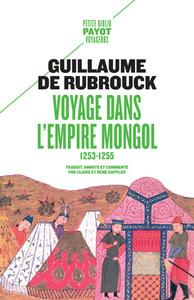 VOYAGE DANS L'EMPIRE MONGOL - 1253-1255