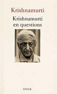 KRISHNAMURTI EN QUESTIONS