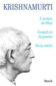A PROPOS DE DIEU/L'ESPRIT ET LA PENSEE/DE LA VERITE