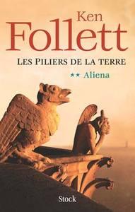 LES PILIERS DE LA TERRE - TOME 2 : ALIENA