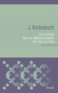 LE LIVRE DE LA MEDITATION ET DE LA VIE