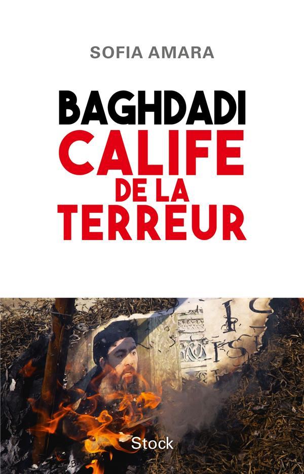 BAGHDADI, CALIFE DE LA TERREUR