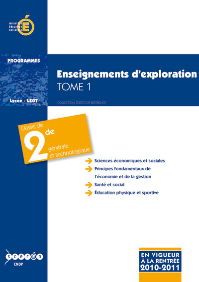 ENSEIGNEMENTS D EXPLORATION : TOME 1 - CLASSE DE SECONDE GENERALE ET TECHNOLOGIQUE