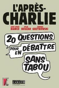 L'APRES CHARLIE 20 QUESTIONS POUR EN DEBATTRE SANS TABOU