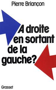 A DROITE EN SORTANT DE LA GAUCHE ?