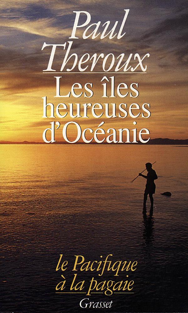 LES ILES HEUREUSES D'OCEANIE