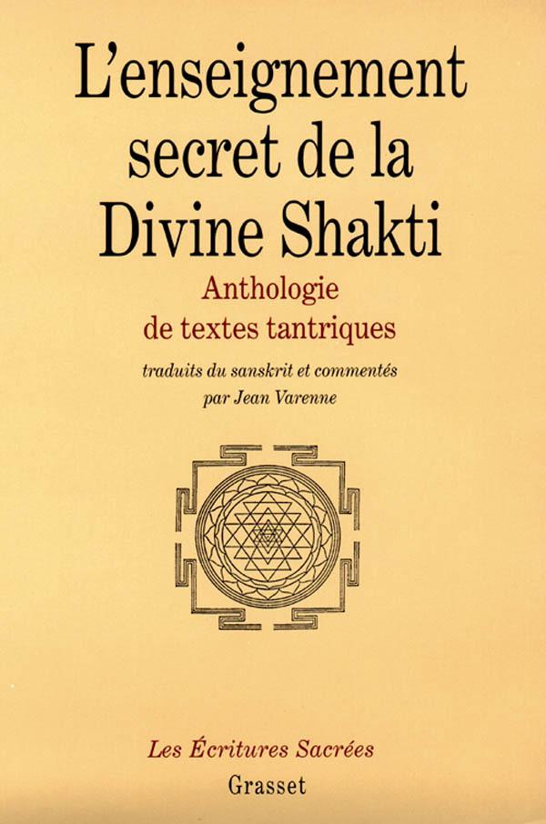 L'ENSEIGNEMENT SECRET DE LA DIVINE SHAKTI ANTHOLOGIE DE TEXTES TANTRIQUES