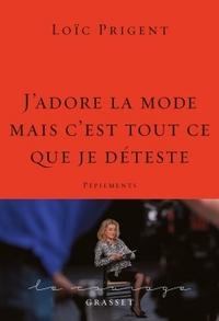 """""""J'ADORE LA MODE MAIS C'EST TOUT CE QUE JE DETESTE"""""""