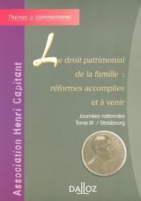 LE DROIT PATRIMONIAL DE LA FAMILLE : REFORMES ACCOMPLIES ET A VENIR